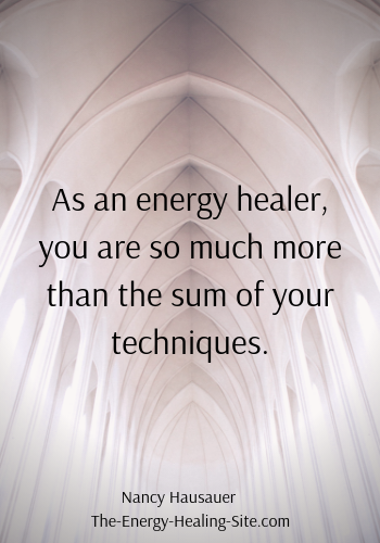 As an energy healer, you are so much more than the sum of your techniques.