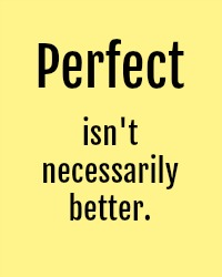 Poster: Perfect isn't necessarily better